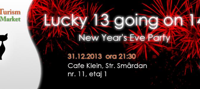 Petrecere de Revelion cu noroc:Lucky 13 going on 14!