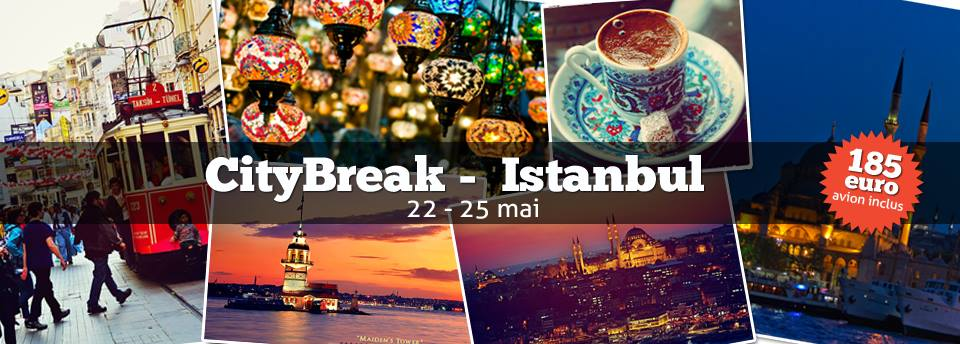 City break Istanbul Traieste Aventura