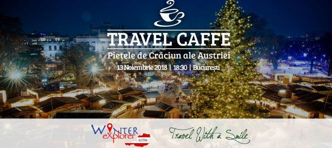 Travel Caffe: Pietele de Craciun ale Austriei.13 noiembrie 2018, Bucuresti
